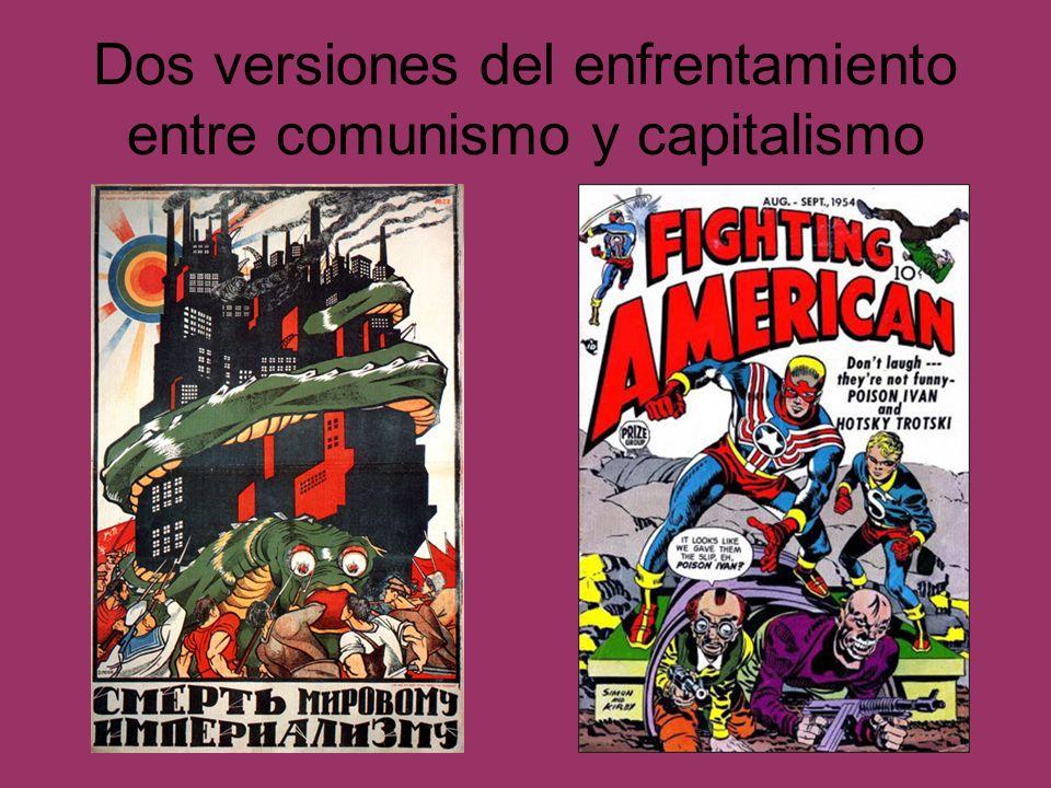 Dos versiones del enfrentamiento entre comunismo y capitalismo