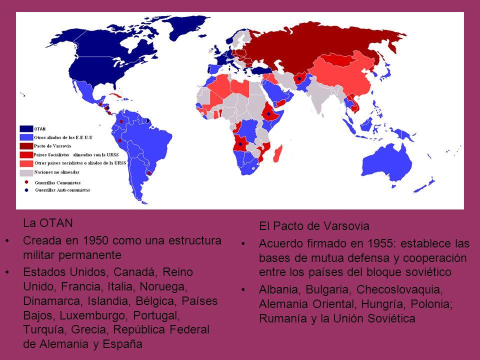 La OTAN Creada en 1950 como una estructura militar permanente.