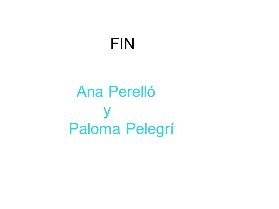 FIN Ana Perelló y Paloma Pelegrí