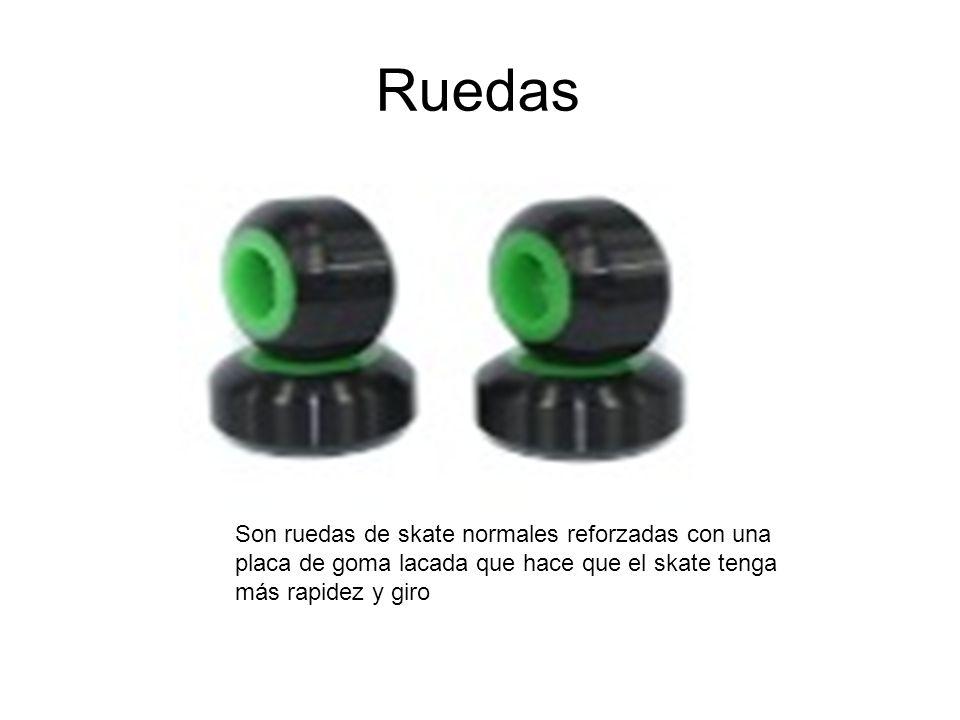 RuedasSon ruedas de skate normales reforzadas con una placa de goma lacada que hace que el skate tenga más rapidez y giro.