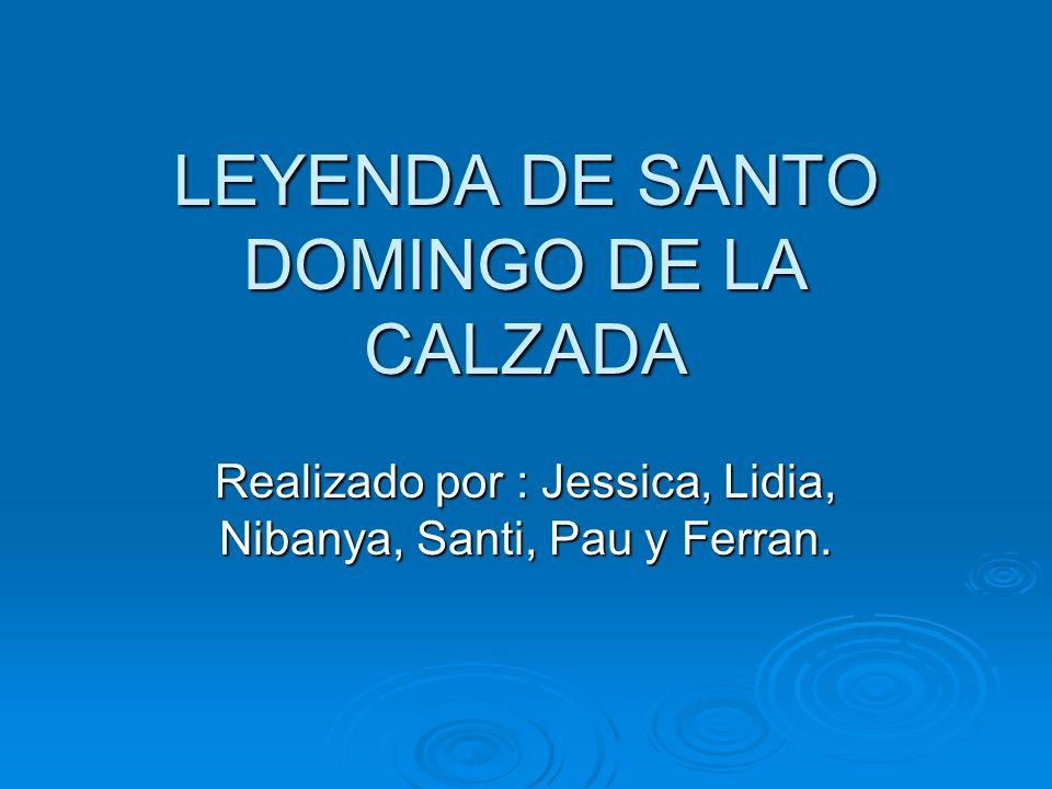 LEYENDA DE SANTO DOMINGO DE LA CALZADA