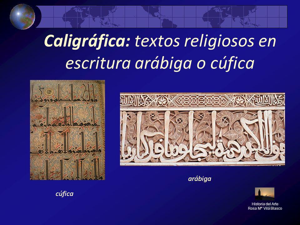 Caligráfica: textos religiosos en escritura arábiga o cúfica