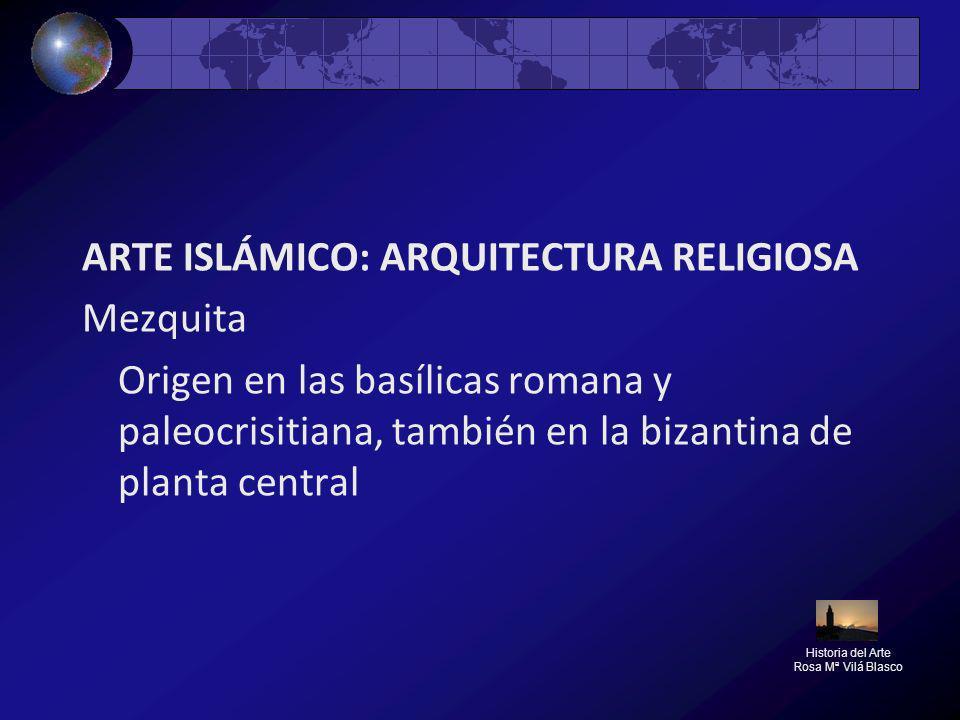 ARTE ISLÁMICO: ARQUITECTURA RELIGIOSA Mezquita