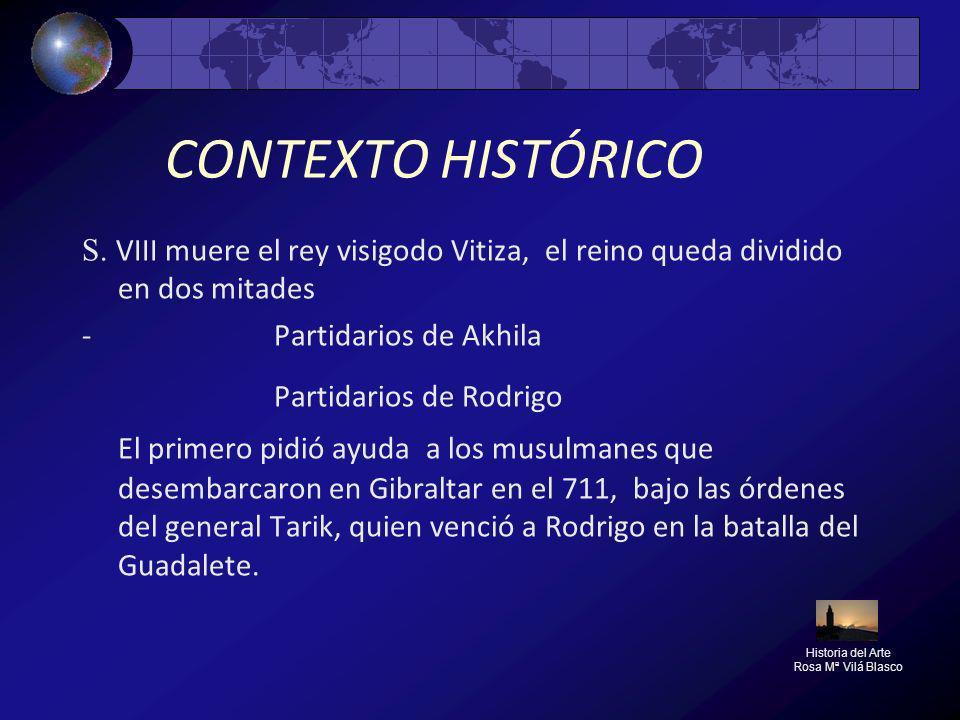 CONTEXTO HISTÓRICO S. VIII muere el rey visigodo Vitiza, el reino queda dividido en dos mitades. - Partidarios de Akhila.