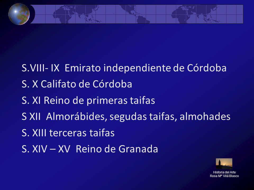 S.VIII- IX Emirato independiente de Córdoba S. X Califato de Córdoba