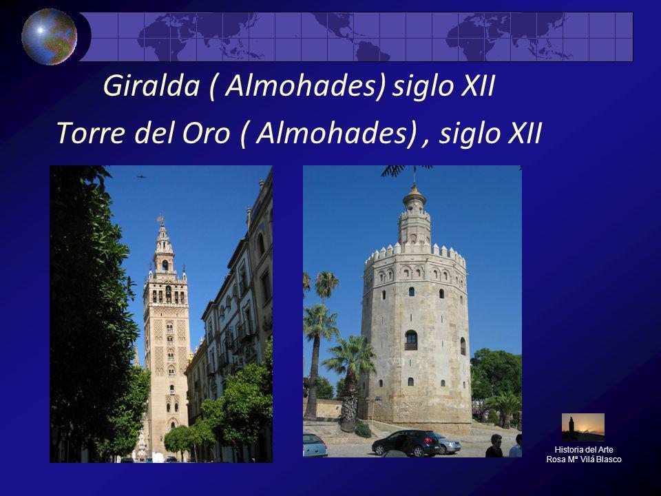 Giralda ( Almohades) siglo XII Torre del Oro ( Almohades) , siglo XII
