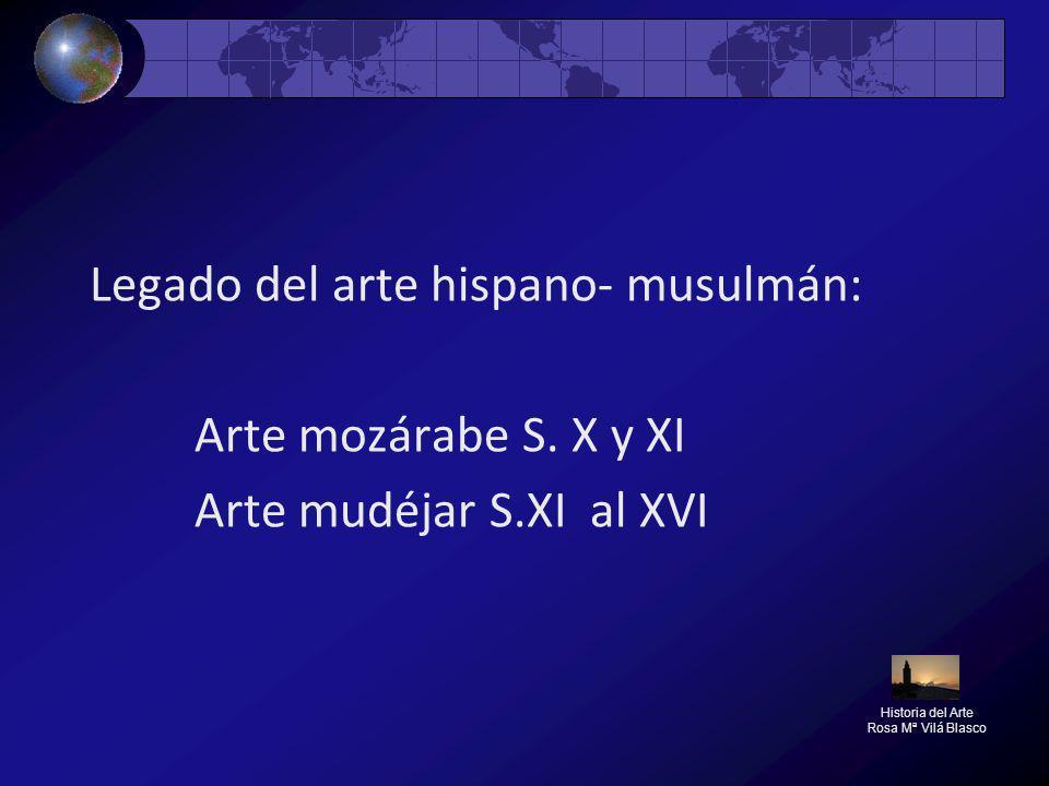Legado del arte hispano- musulmán: Arte mozárabe S. X y XI