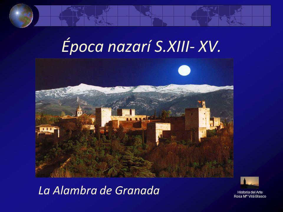 Época nazarí S.XIII- XV. La Alambra de Granada Historia del Arte
