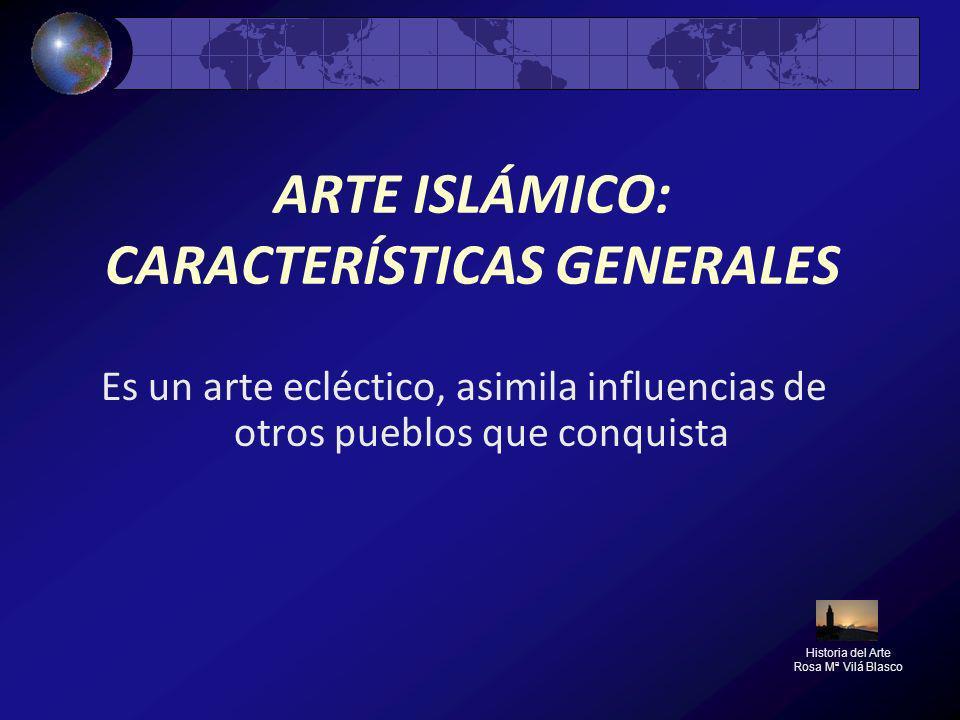 ARTE ISLÁMICO: CARACTERÍSTICAS GENERALES