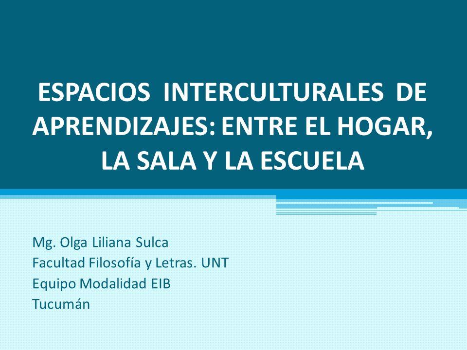 ESPACIOS INTERCULTURALES DE APRENDIZAJES: ENTRE EL HOGAR, LA SALA Y LA ESCUELA
