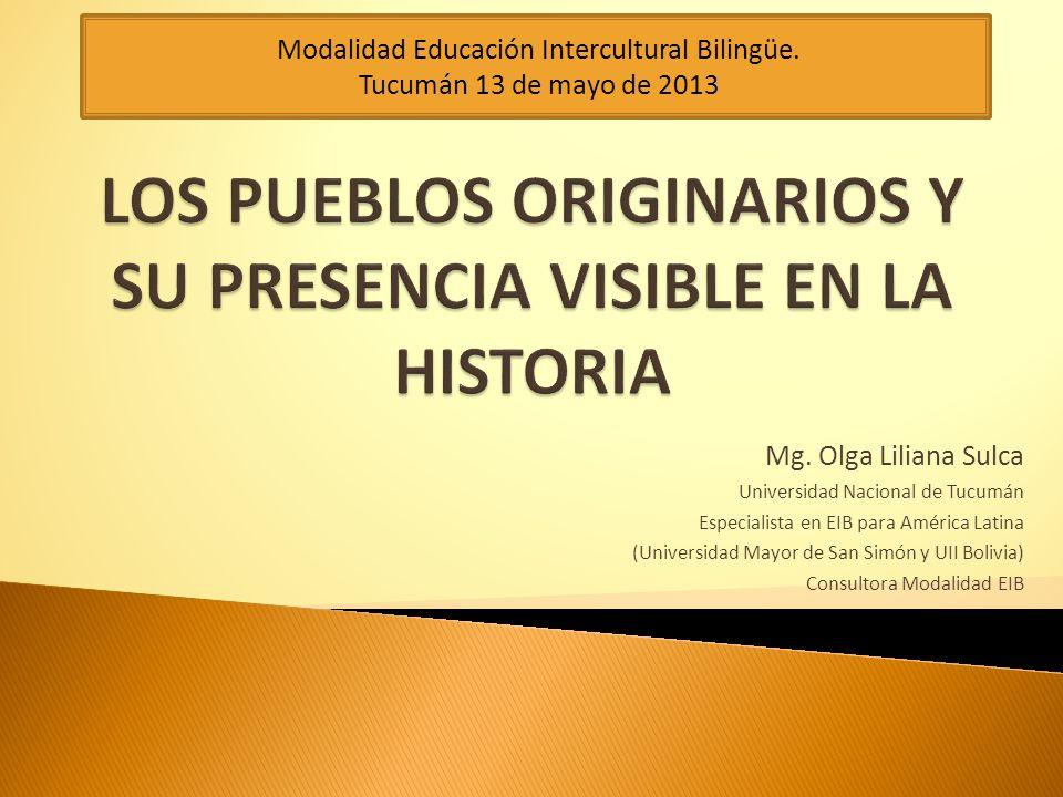 LOS PUEBLOS ORIGINARIOS Y SU PRESENCIA VISIBLE EN LA HISTORIA
