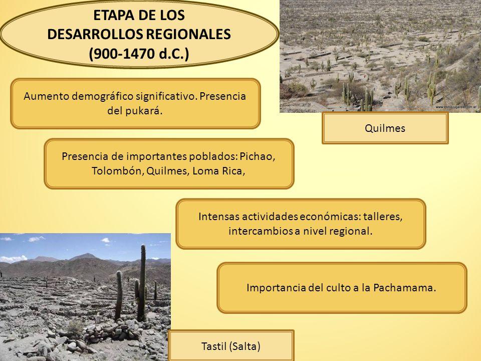 ETAPA DE LOS DESARROLLOS REGIONALES (900-1470 d.C.)