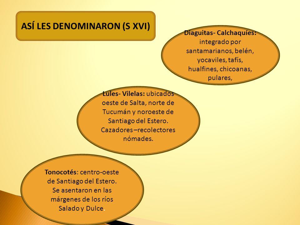 ASÍ LES DENOMINARON (S XVI)