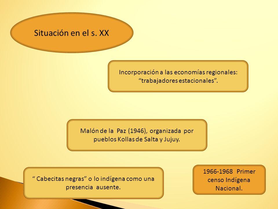 Situación en el s. XX Incorporación a las economías regionales: trabajadores estacionales .