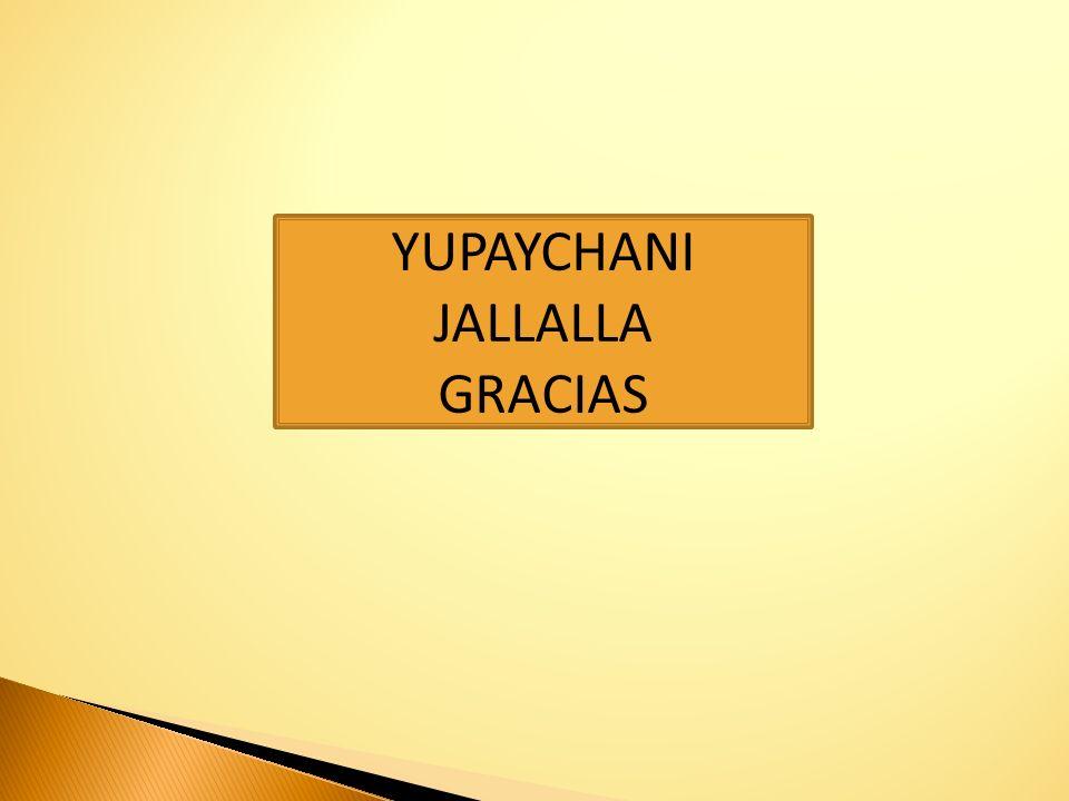 YUPAYCHANI JALLALLA GRACIAS