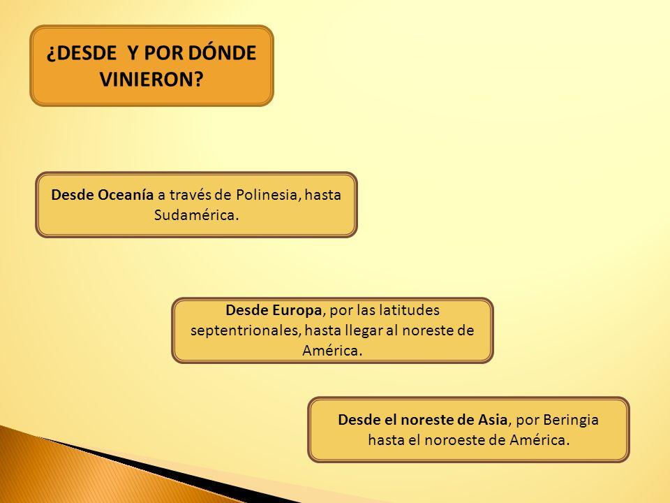 ¿DESDE Y POR DÓNDE VINIERON