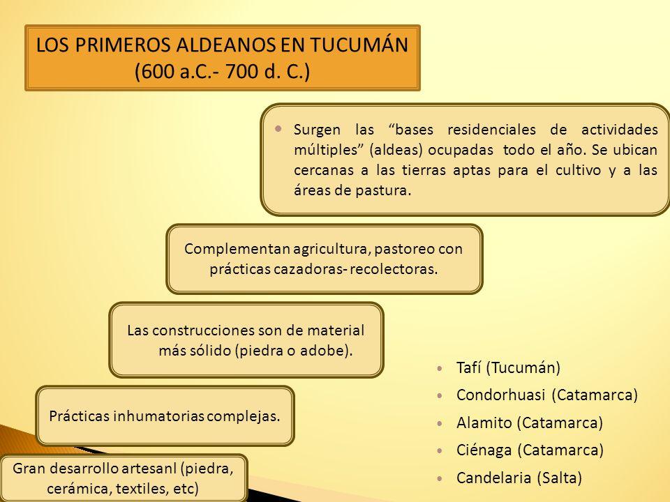 LOS PRIMEROS ALDEANOS EN TUCUMÁN (600 a.C.- 700 d. C.)