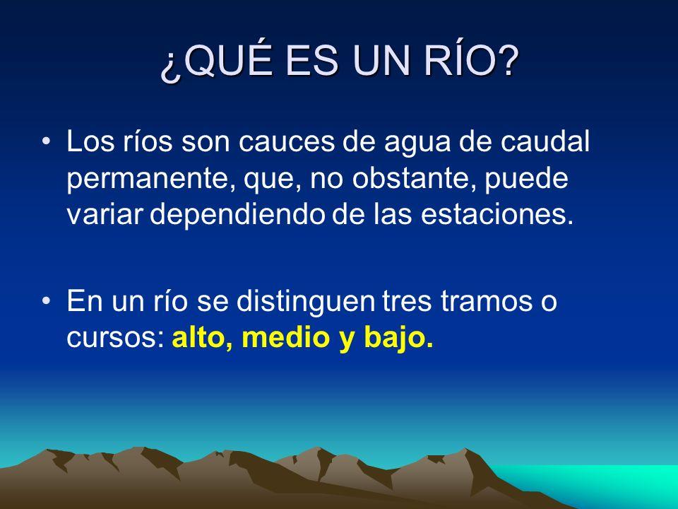 ¿QUÉ ES UN RÍO Los ríos son cauces de agua de caudal permanente, que, no obstante, puede variar dependiendo de las estaciones.