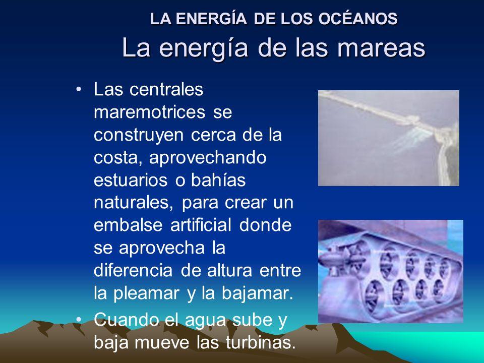 LA ENERGÍA DE LOS OCÉANOS La energía de las mareas