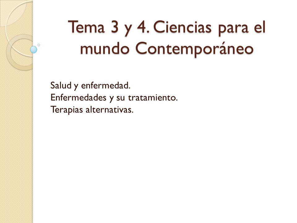 Tema 3 y 4. Ciencias para el mundo Contemporáneo