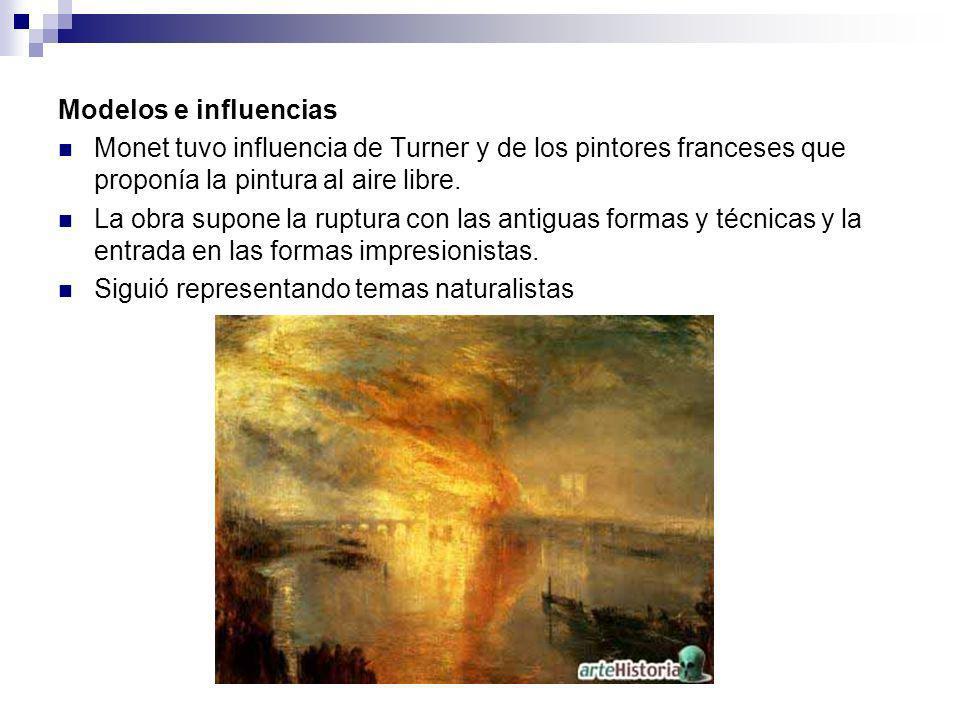 Modelos e influenciasMonet tuvo influencia de Turner y de los pintores franceses que proponía la pintura al aire libre.