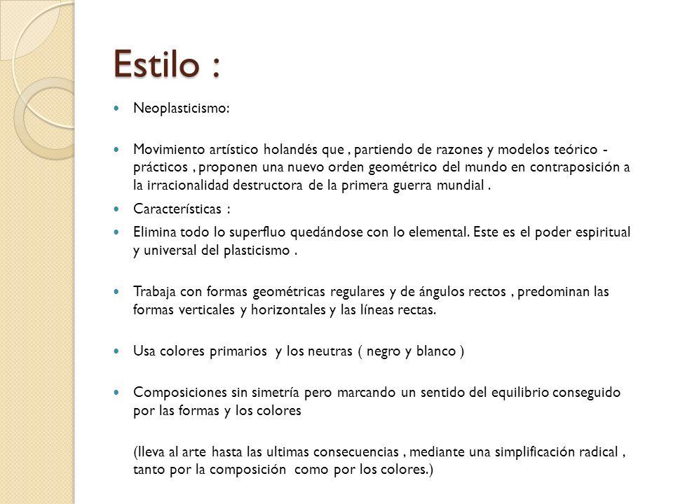 Estilo : Neoplasticismo: