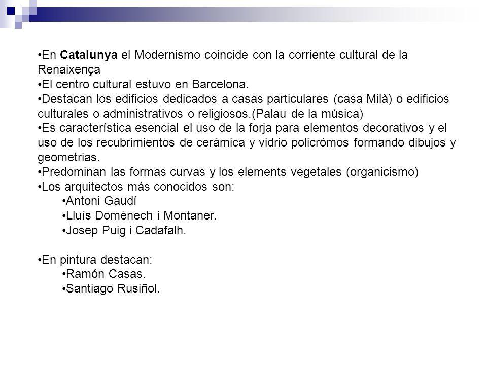 En Catalunya el Modernismo coincide con la corriente cultural de la Renaixença