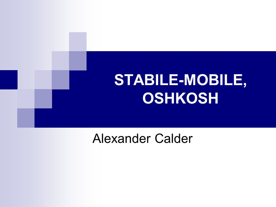 STABILE-MOBILE, OSHKOSH