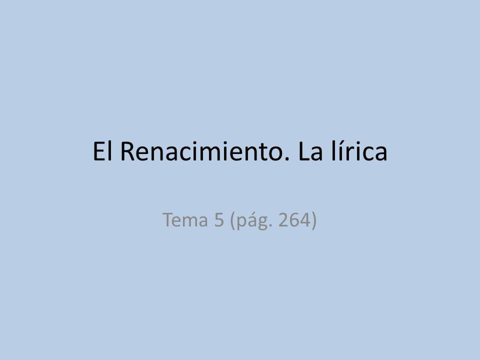 El Renacimiento. La lírica