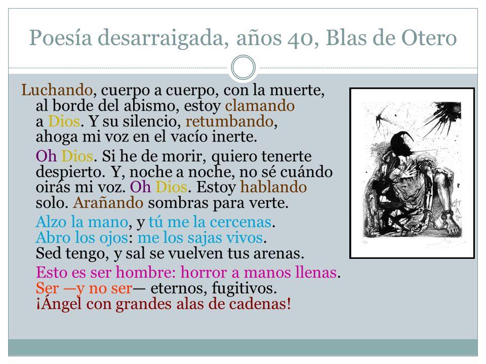 Poesía desarraigada, años 40, Blas de Otero