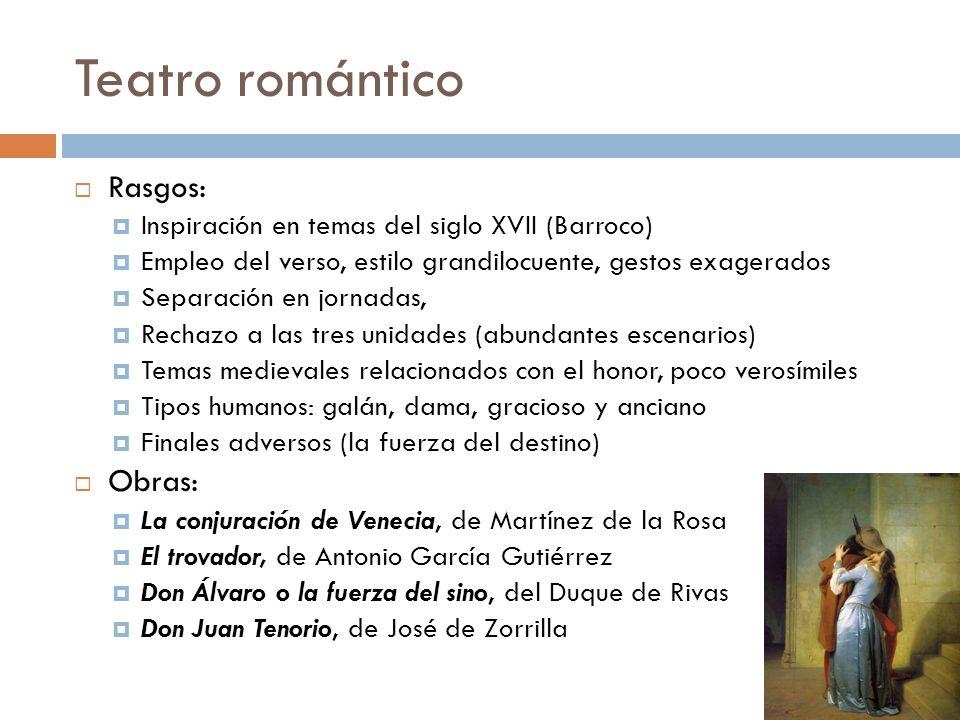 Teatro romántico Rasgos: Obras:
