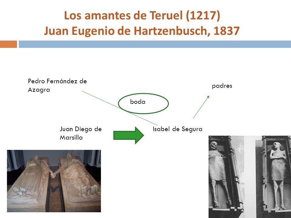 Los amantes de Teruel (1217) Juan Eugenio de Hartzenbusch, 1837