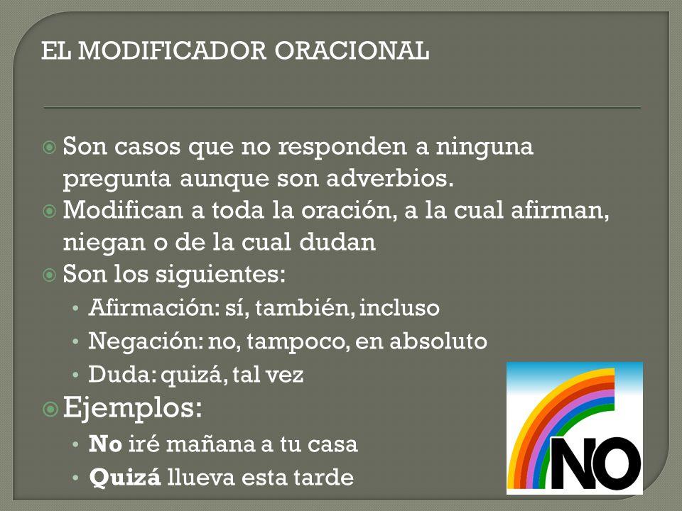 Ejemplos: EL MODIFICADOR ORACIONAL