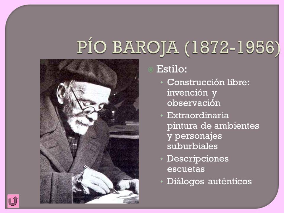 PÍO BAROJA (1872-1956) Estilo: