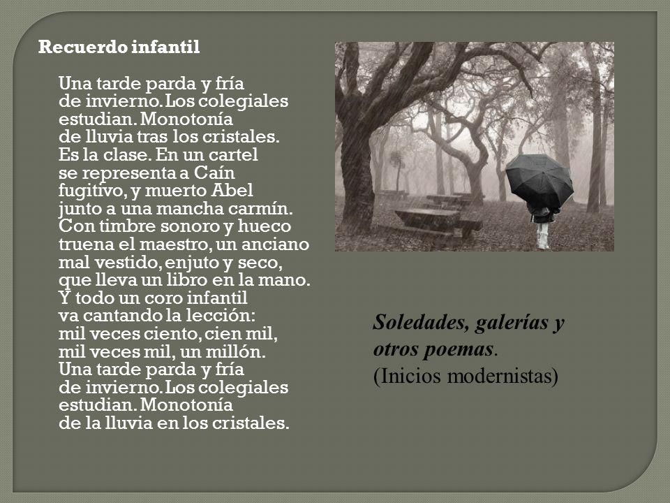 Soledades, galerías y otros poemas. (Inicios modernistas)