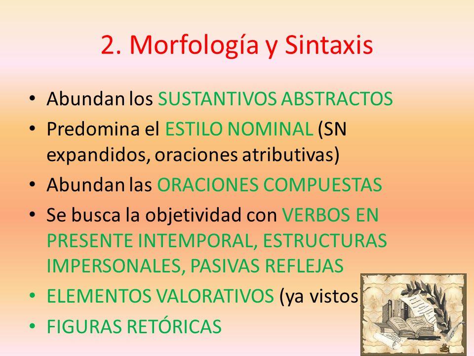 2. Morfología y Sintaxis Abundan los SUSTANTIVOS ABSTRACTOS