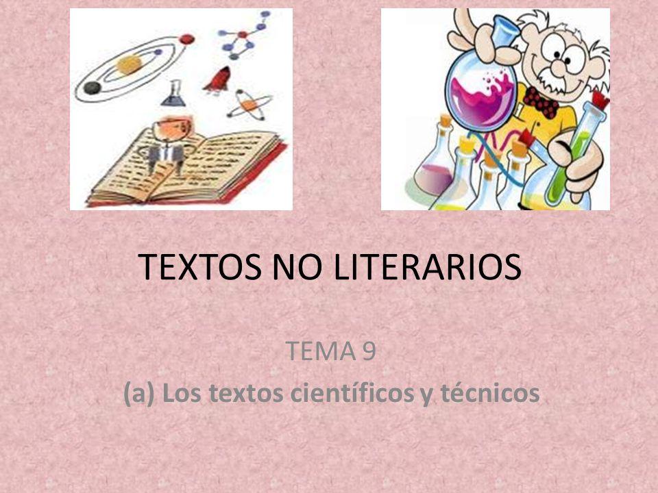 TEMA 9 (a) Los textos científicos y técnicos