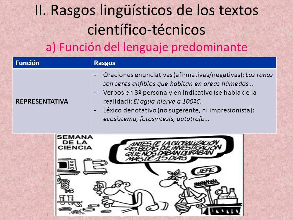 II. Rasgos lingüísticos de los textos científico-técnicos a) Función del lenguaje predominante