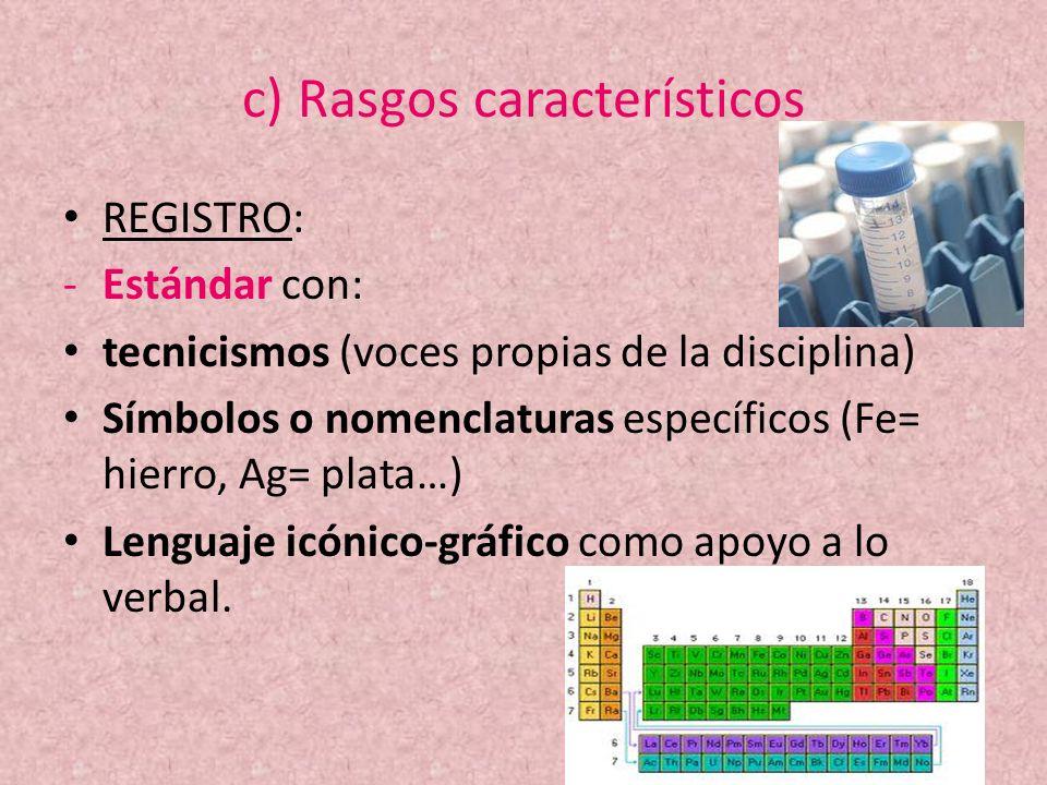 c) Rasgos característicos