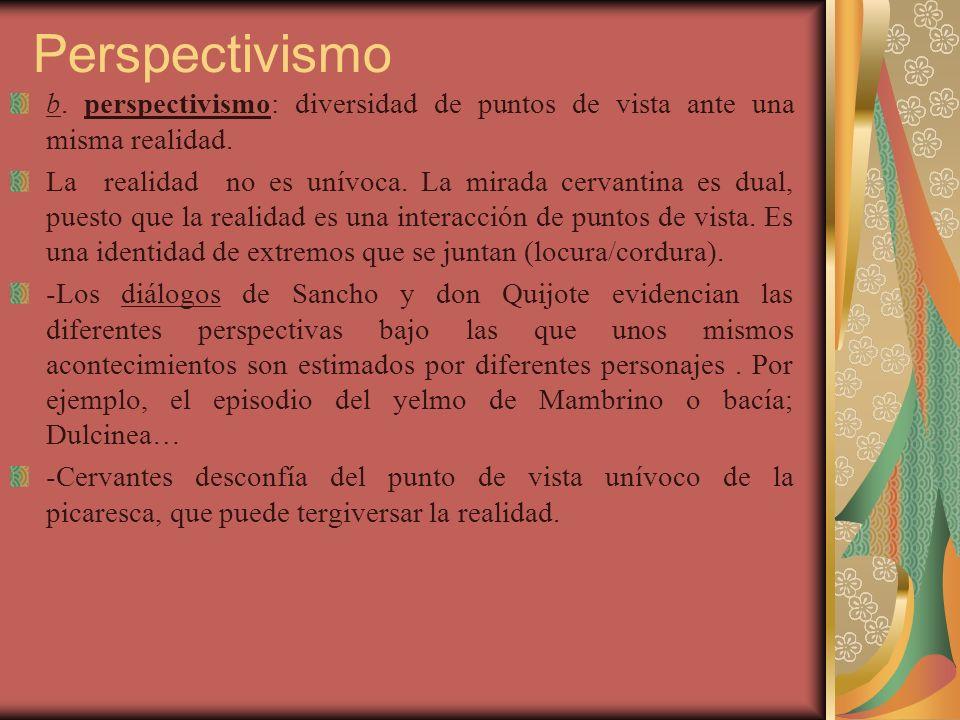 Perspectivismo b. perspectivismo: diversidad de puntos de vista ante una misma realidad.