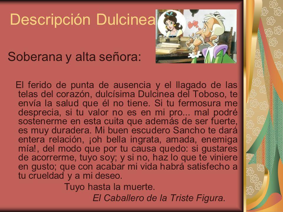 Descripción Dulcinea Soberana y alta señora: