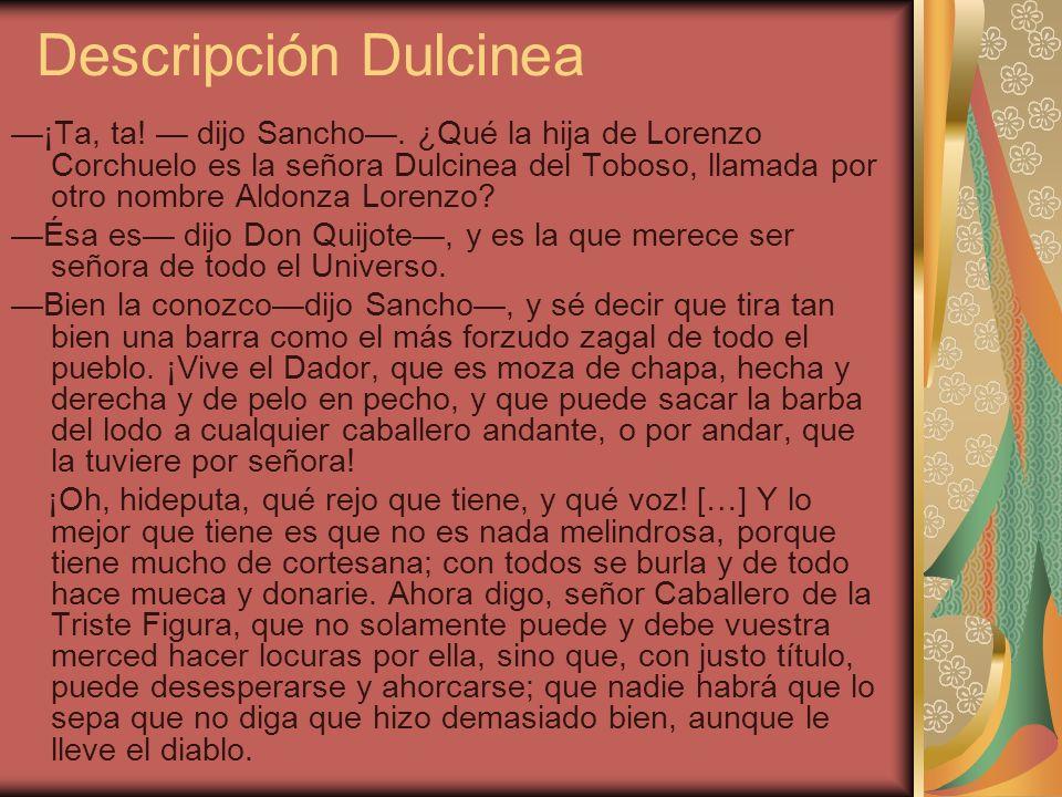 Descripción Dulcinea