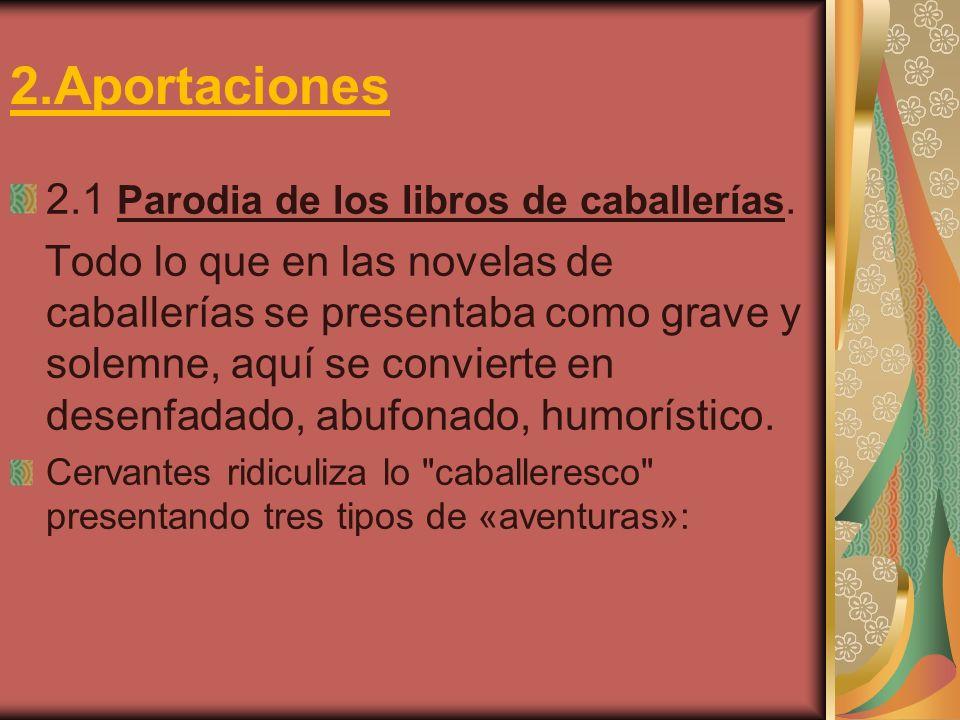 2.Aportaciones 2.1 Parodia de los libros de caballerías.