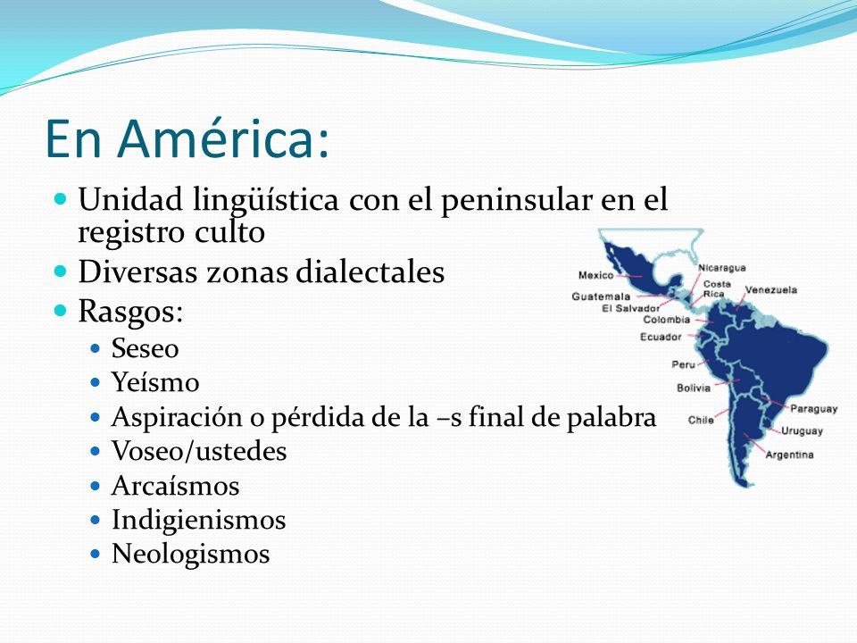 En América: Unidad lingüística con el peninsular en el registro culto