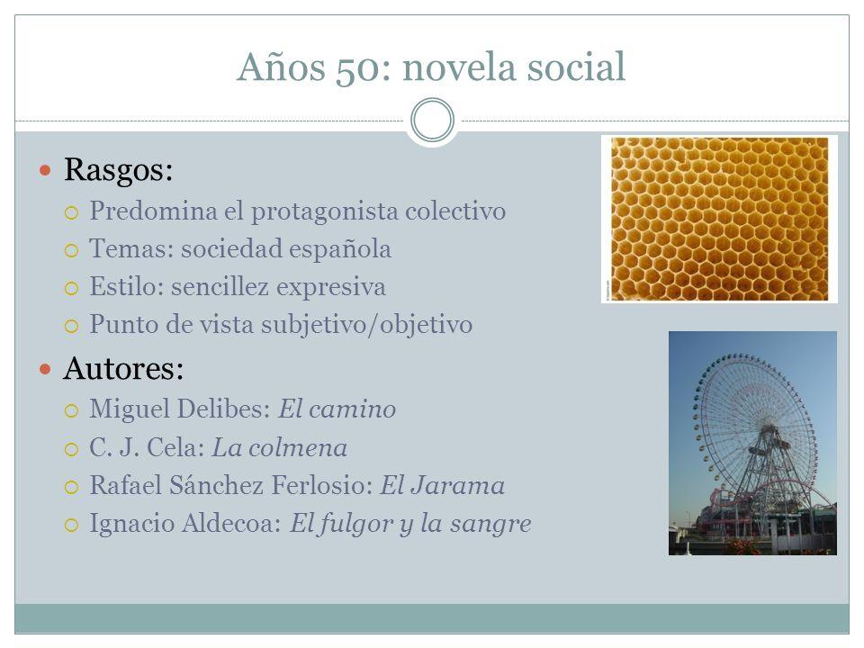 Años 50: novela social Rasgos: Autores: