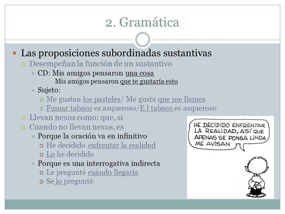 2. Gramática Las proposiciones subordinadas sustantivas