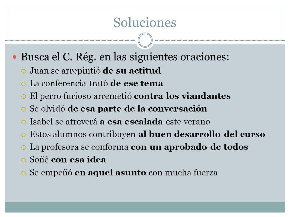 Soluciones Busca el C. Rég. en las siguientes oraciones: