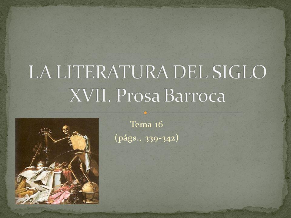 LA LITERATURA DEL SIGLO XVII. Prosa Barroca