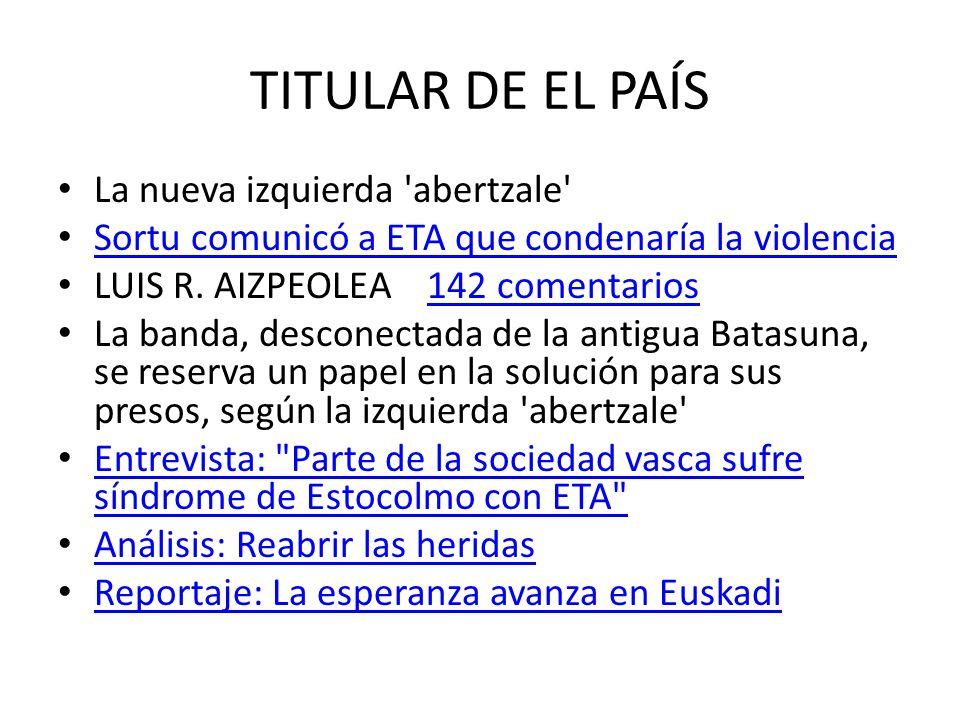 TITULAR DE EL PAÍS La nueva izquierda abertzale