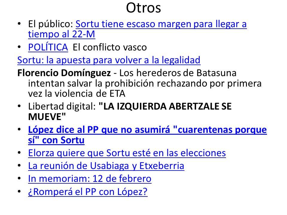 Otros El público: Sortu tiene escaso margen para llegar a tiempo al 22-M. POLÍTICA El conflicto vasco.